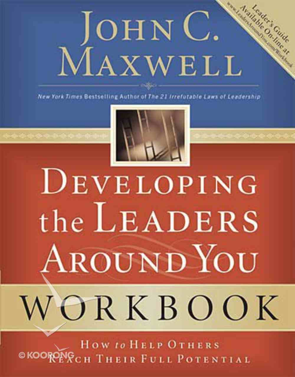 Developing the Leaders Around You: How to Help Others Reach Their Full Potential (Workbook) Paperback