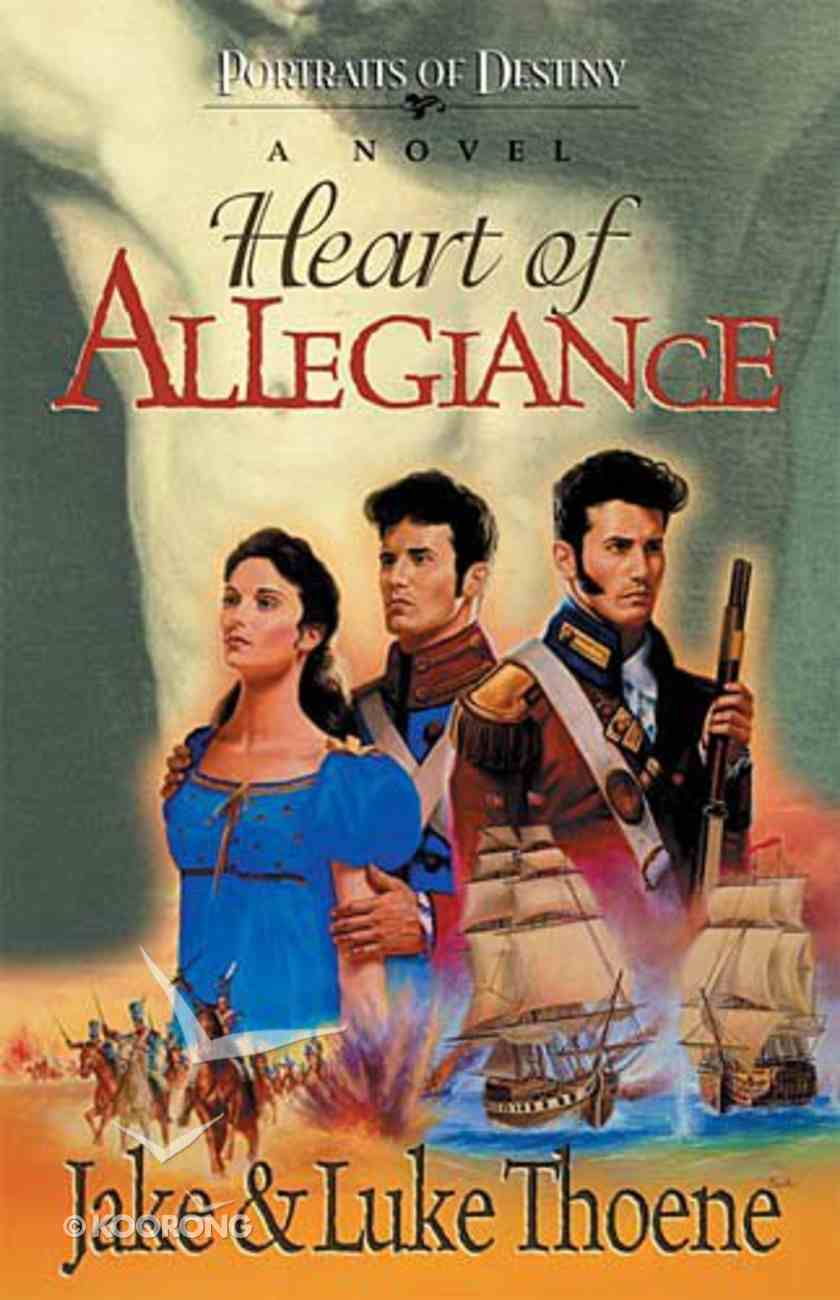 Heart of Allegiance (#01 in Portraits Of Destiny Series) Paperback