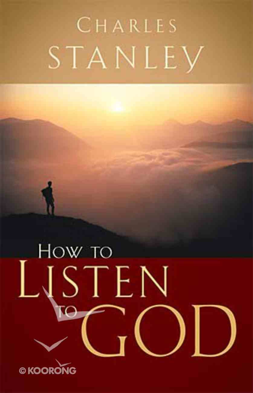 How to Listen to God (Charles Stanley Discipleship Series) Paperback