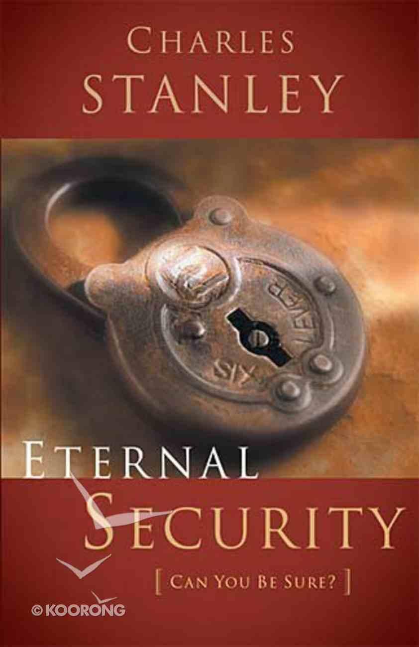 Eternal Security (Charles Stanley Discipleship Series) Paperback