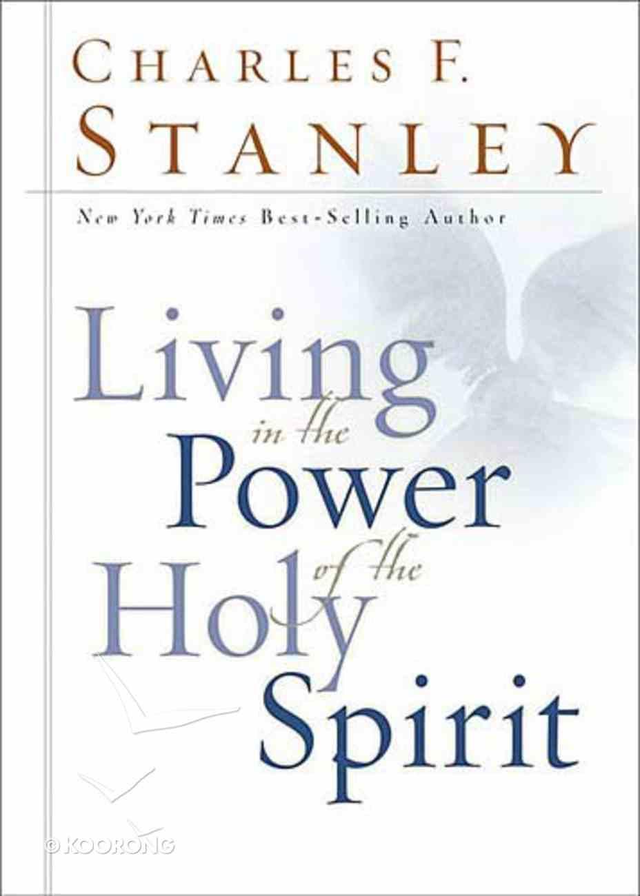 Living in the Power of the Holy Spirit Hardback