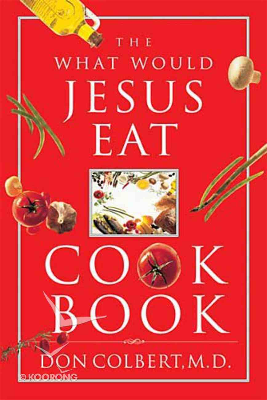 The What Would Jesus Eat Cookbook Spiral