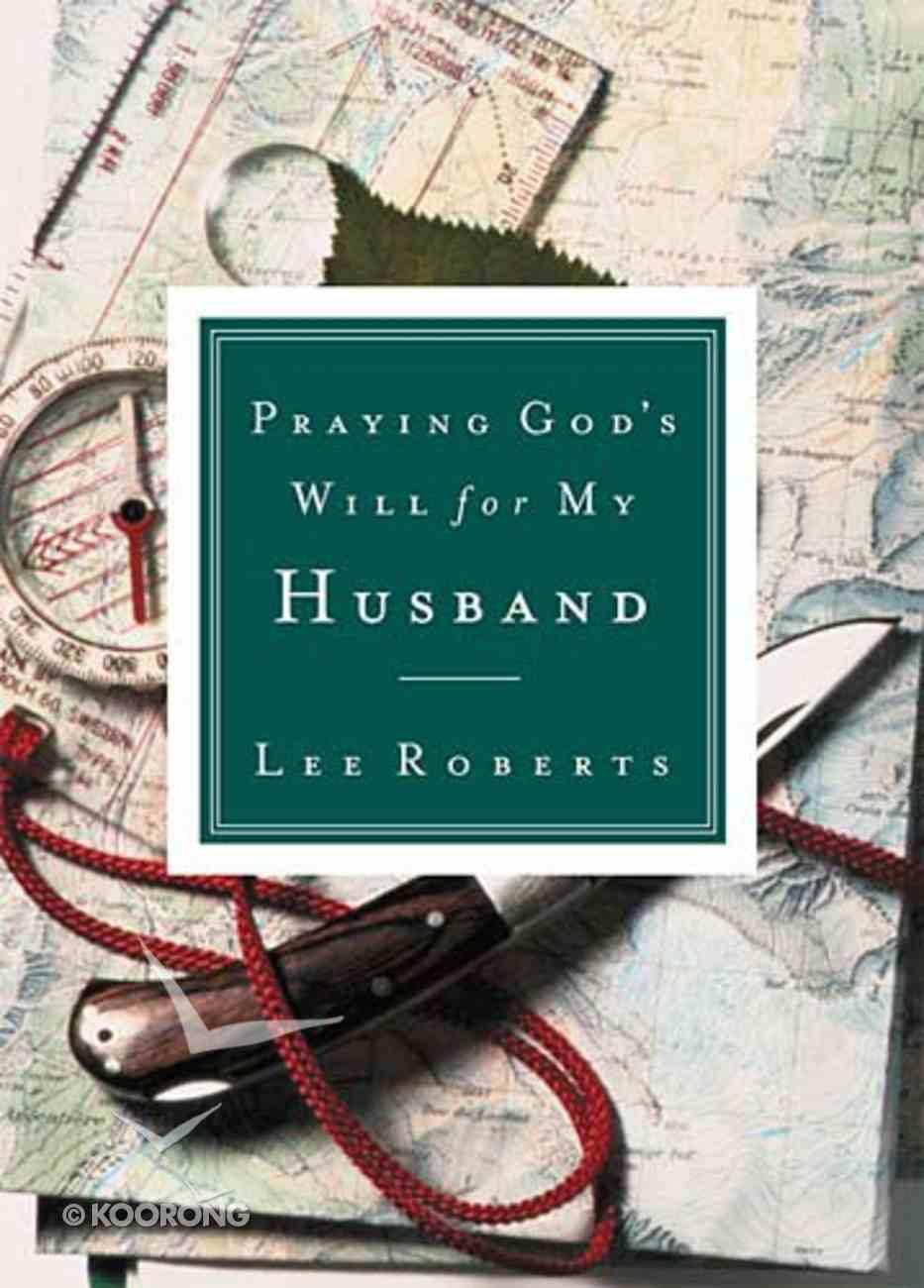 Praying God's Will For My Husband (Praying God's Will Series) Paperback