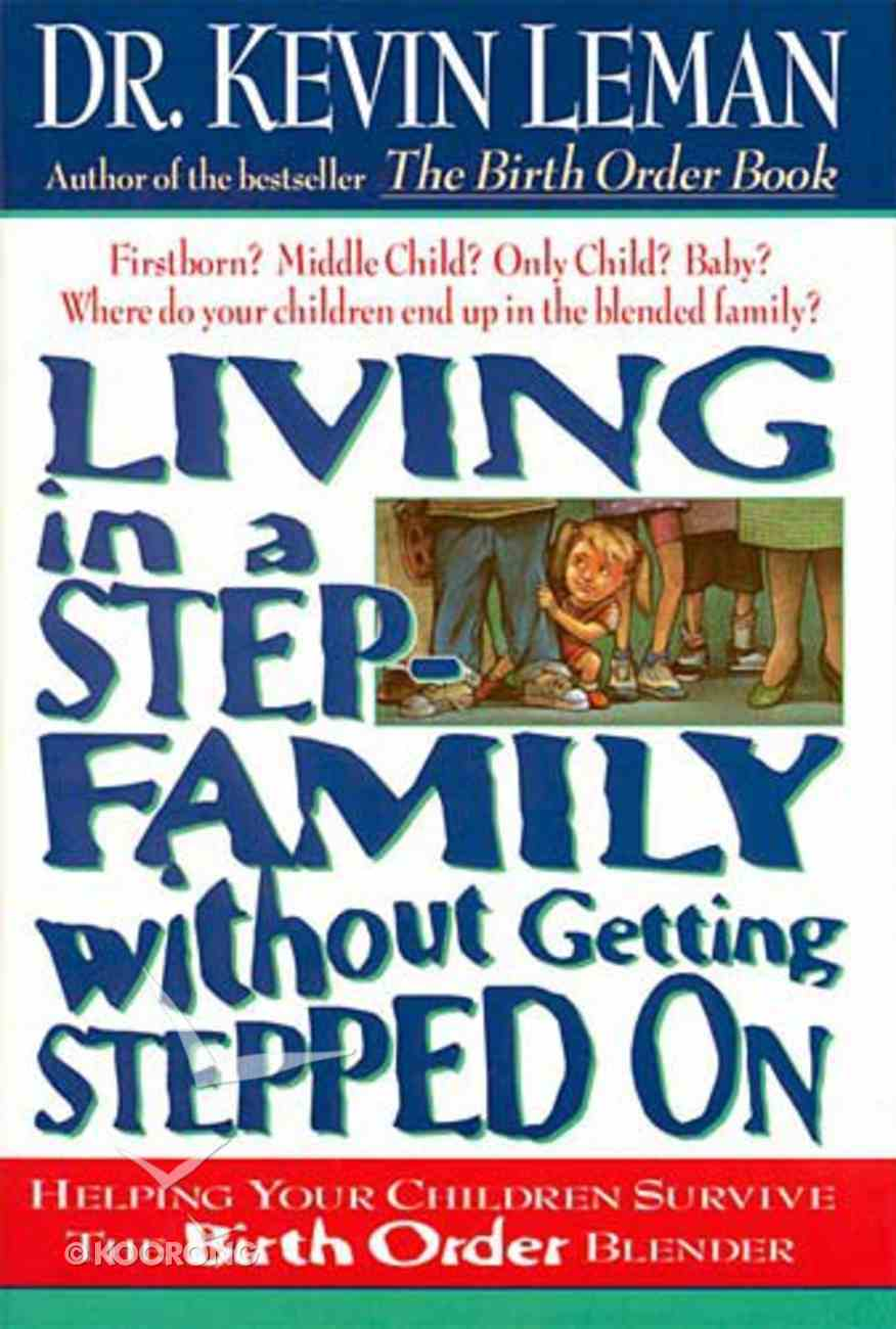 Living in a Step-Family Without Getting Stepped on Paperback