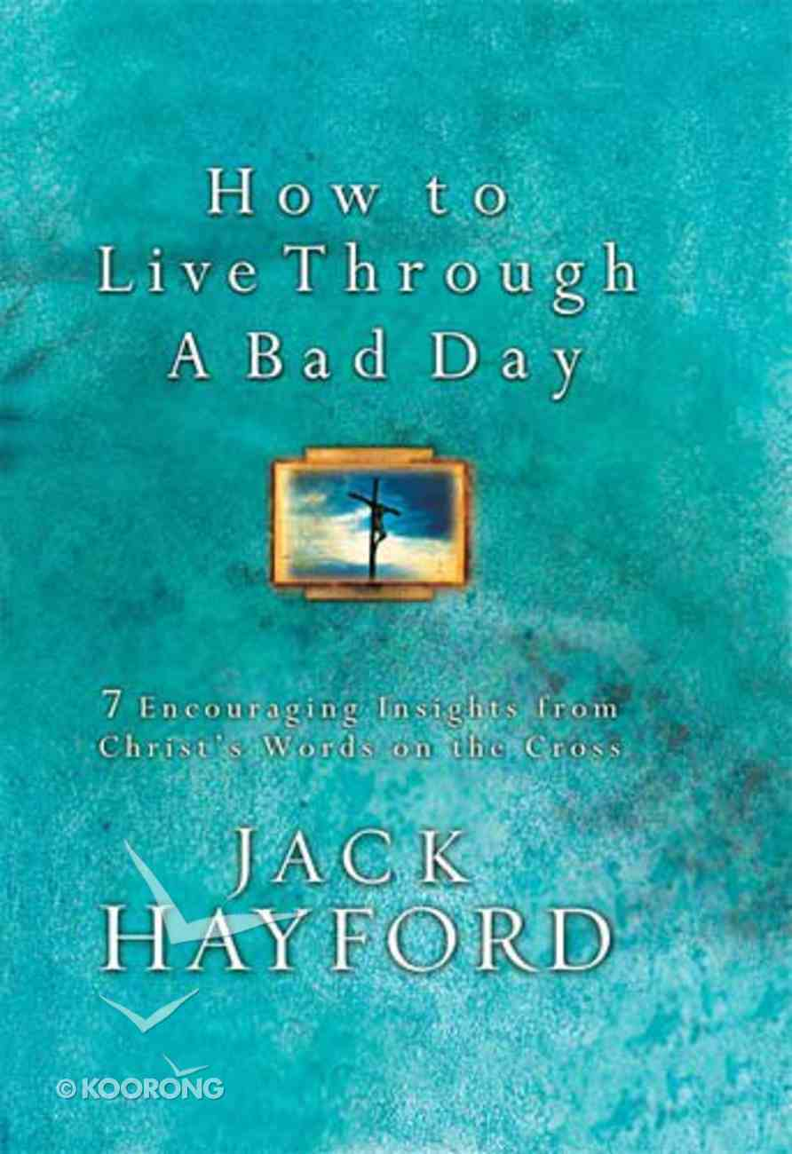 How to Live Through a Bad Day Hardback