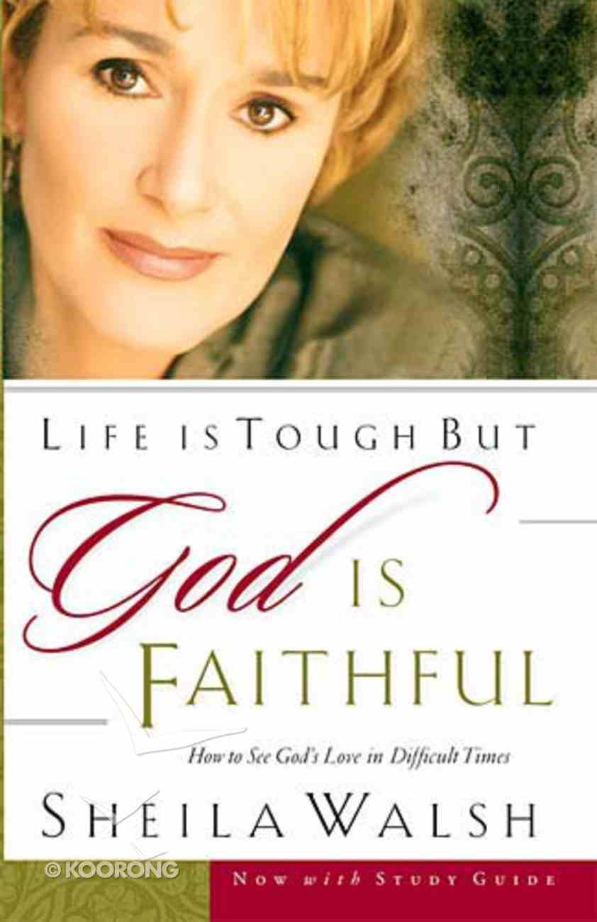 Life is Tough But God is Faithful Paperback