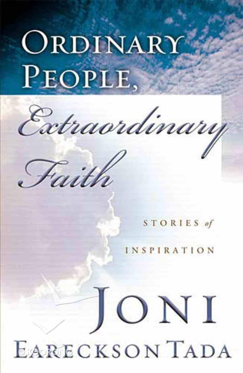 Ordinary People, Extraordinary Faith Hardback