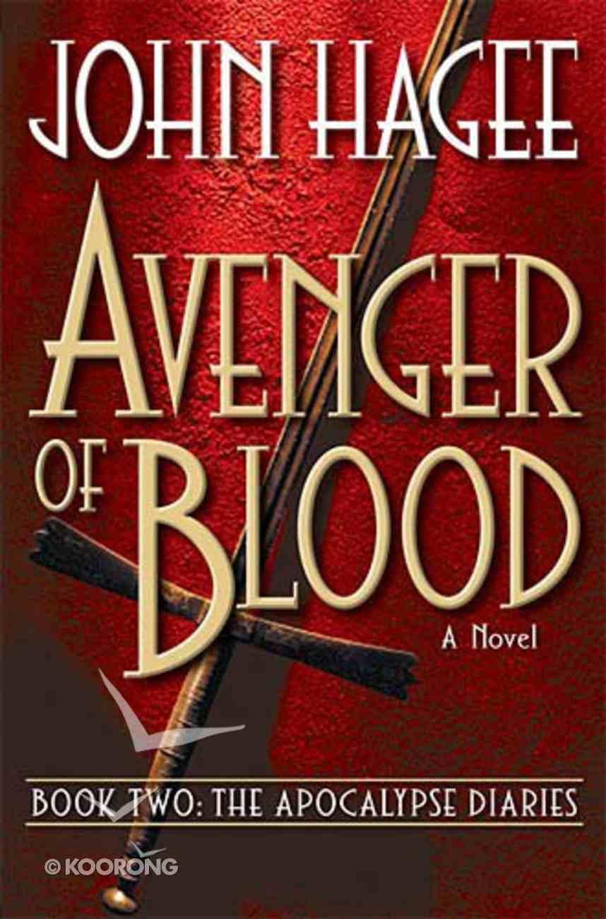 Avenger of Blood (#02 in Apocalypse Diaries Series) Hardback
