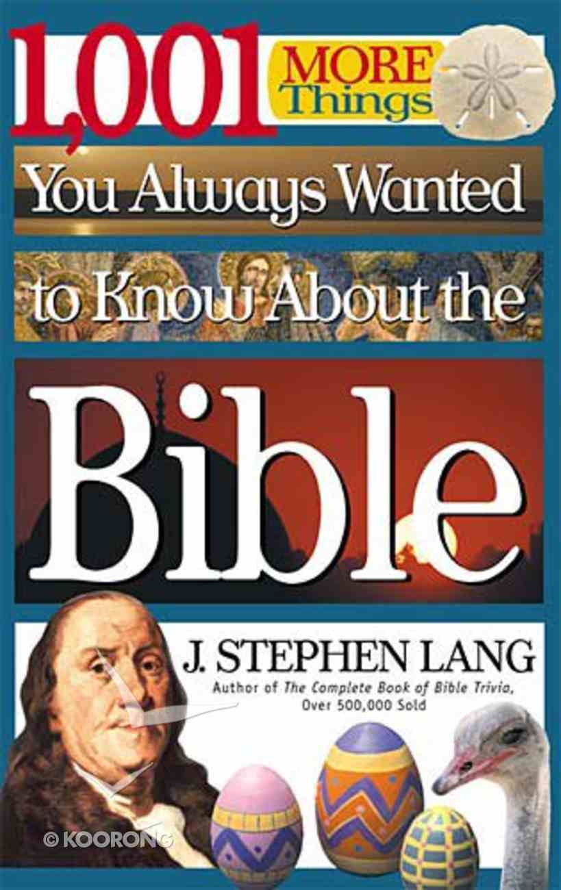 1001 More Things You Always Wanted to Know About the Bible Paperback