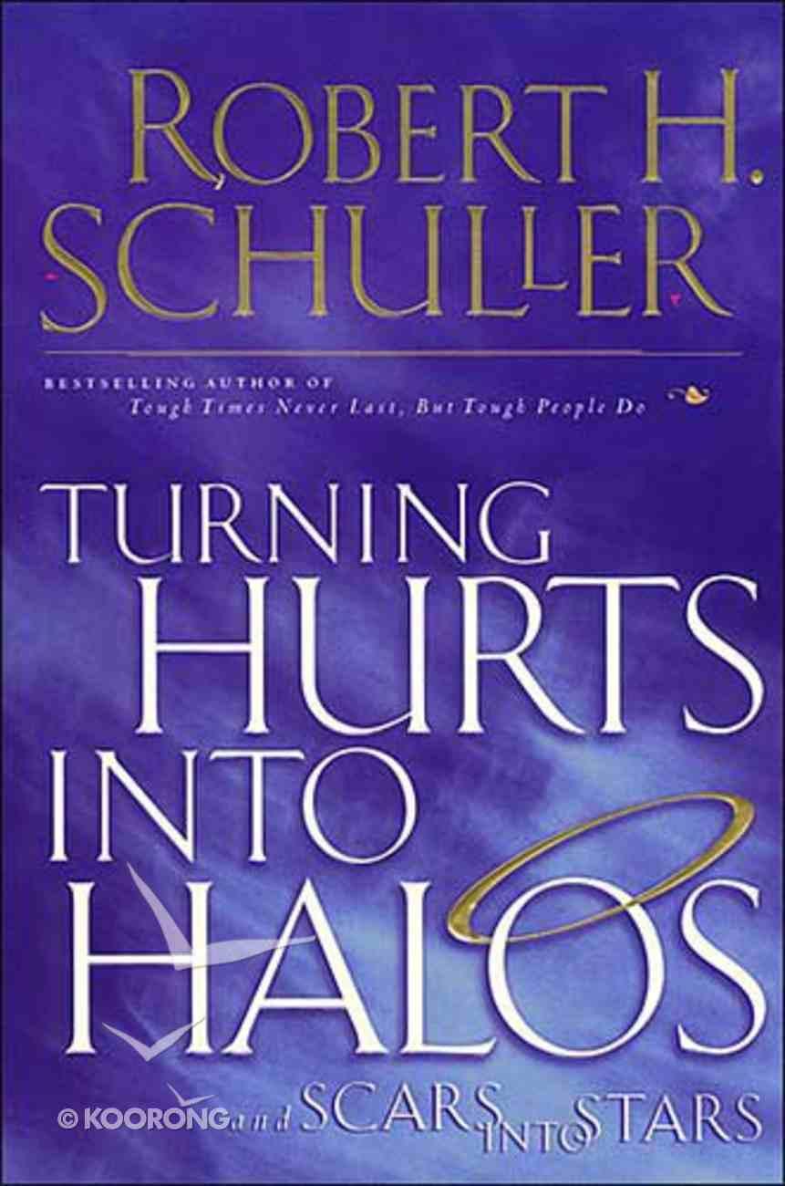 Turning Hurts Into Halos Hardback