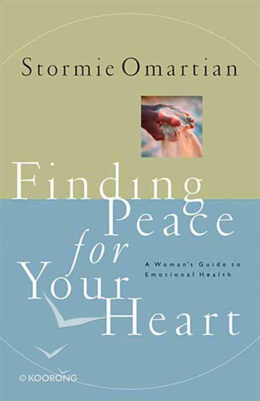 Finding Peace For Your Heart Paperback