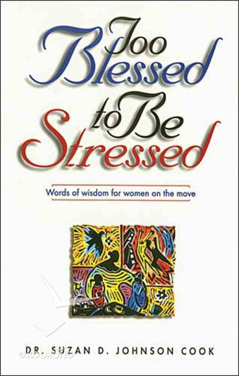 Too Blessed to Be Stressed Paperback