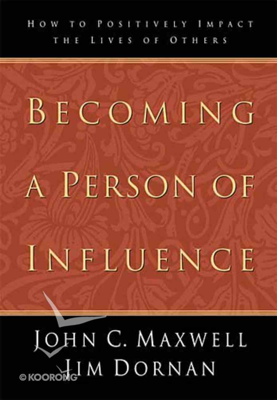 Becoming a Person of Influence Hardback