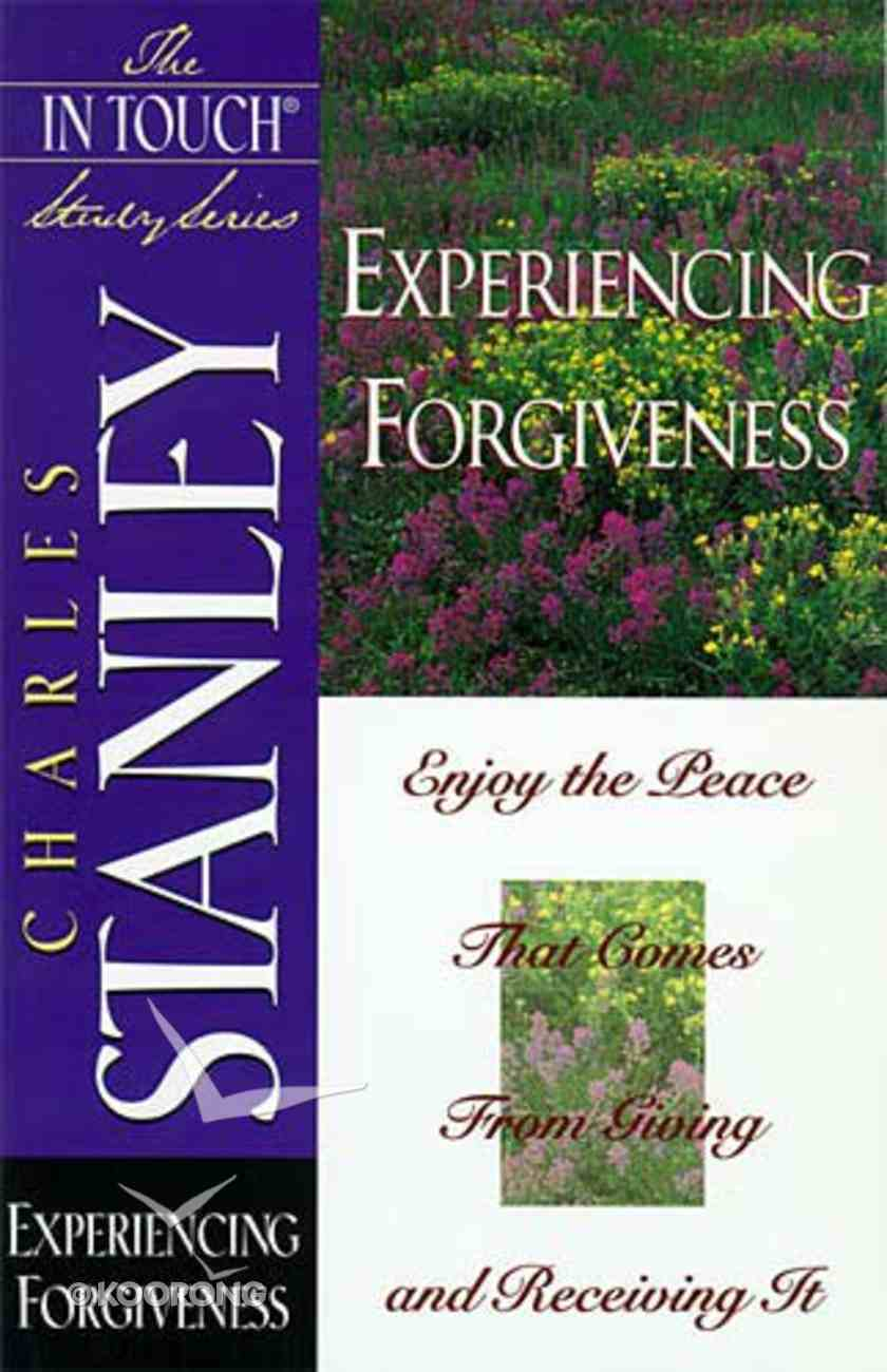 Experiencing Forgiveness (In Touch Study Series) Paperback