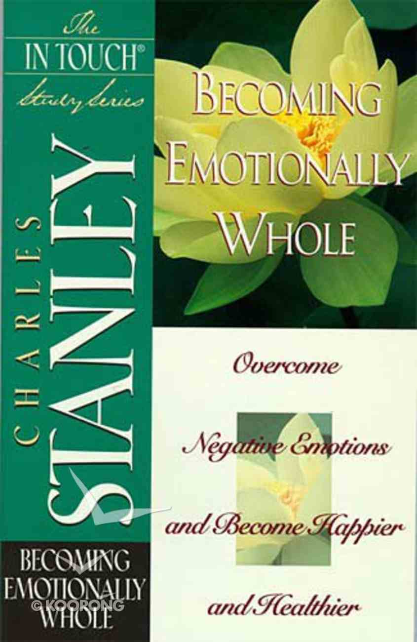 Becoming Emotionally Whole (In Touch Study Series) Paperback