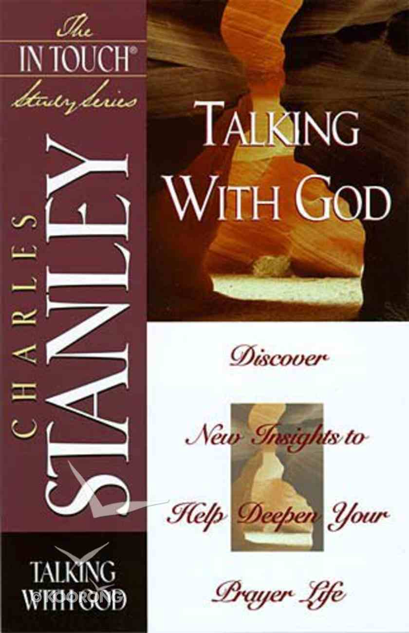 Talking With God (In Touch Study Series) Paperback