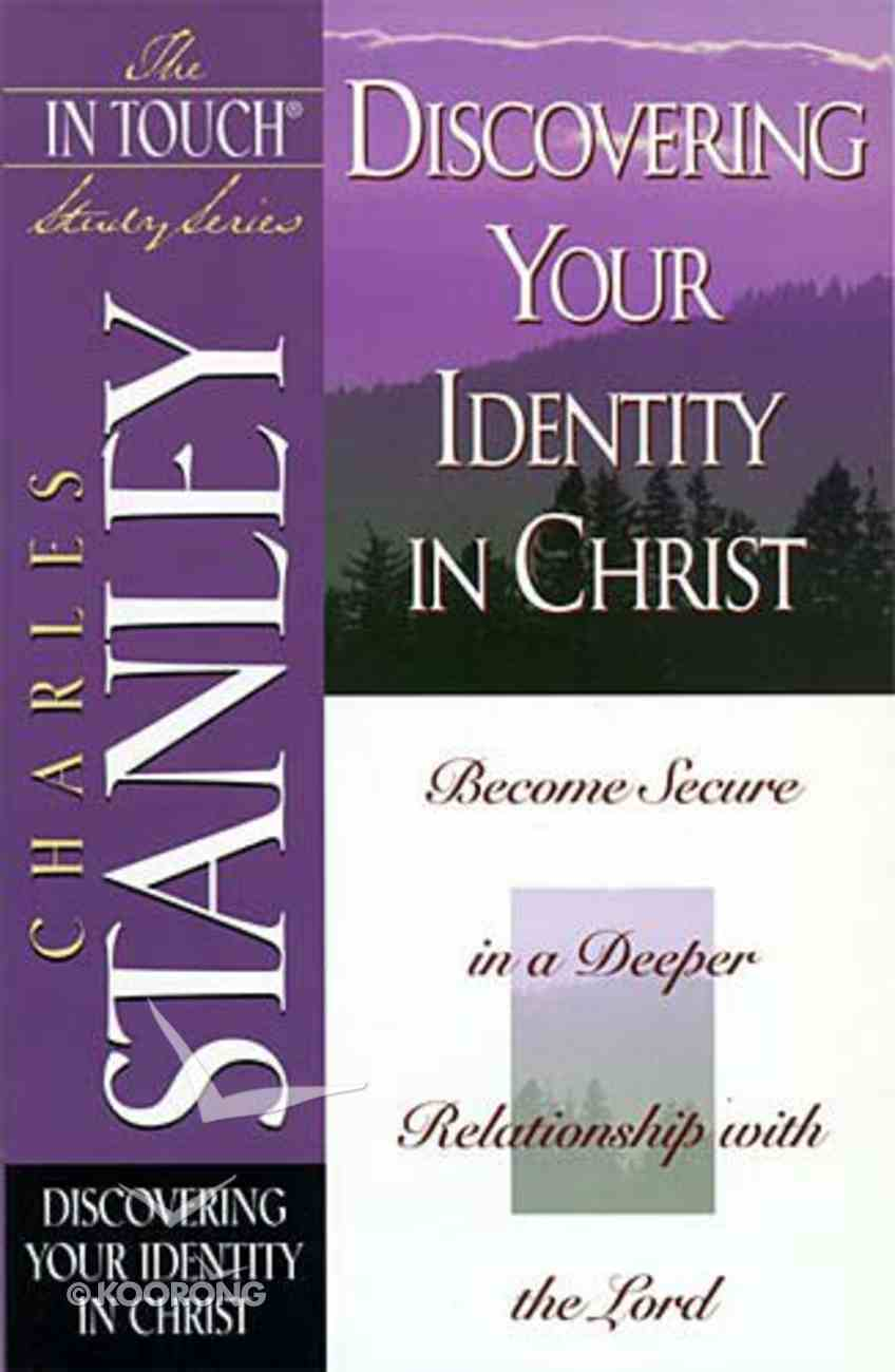 Discovering Your Identity in Christ (In Touch Study Series) Paperback