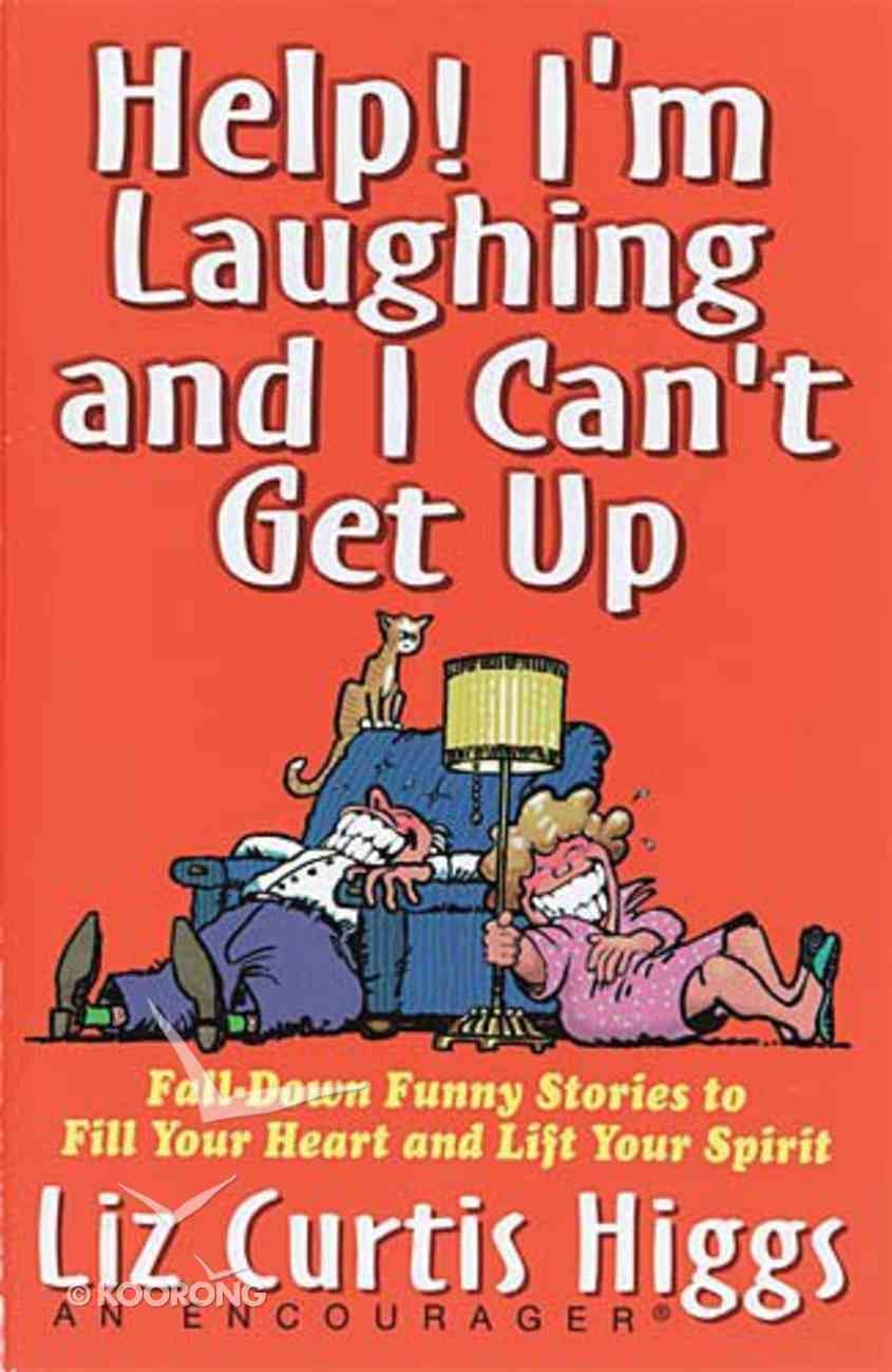Help I'm Laughing and I Can't Get Up Paperback
