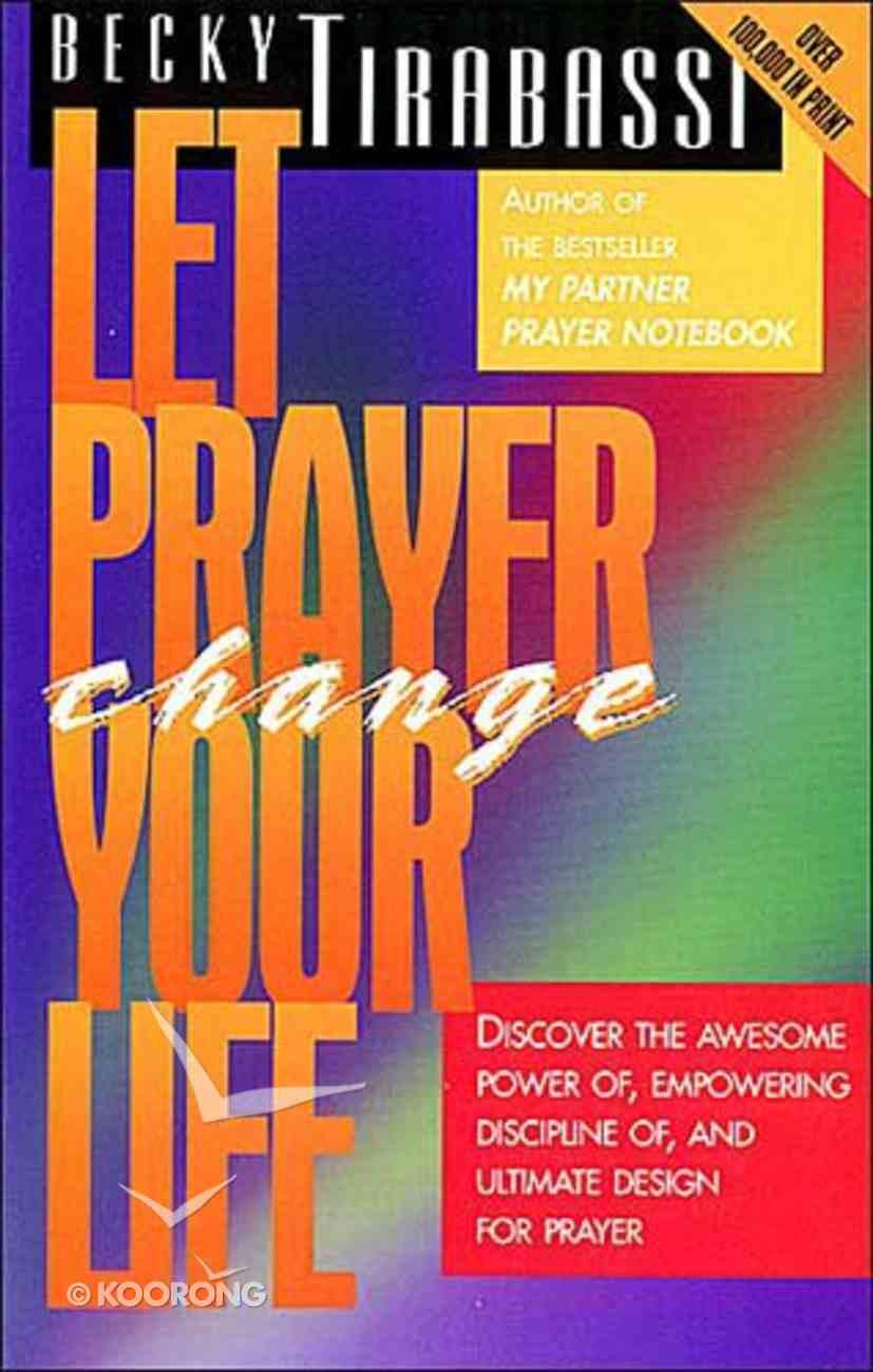 Let Prayer Change Your Life Paperback