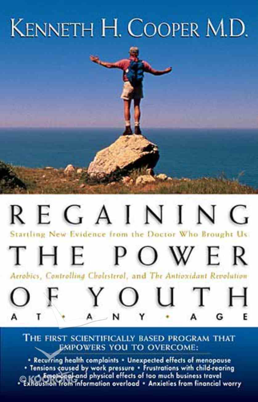 Regaining the Power of Youth At Any Age Paperback
