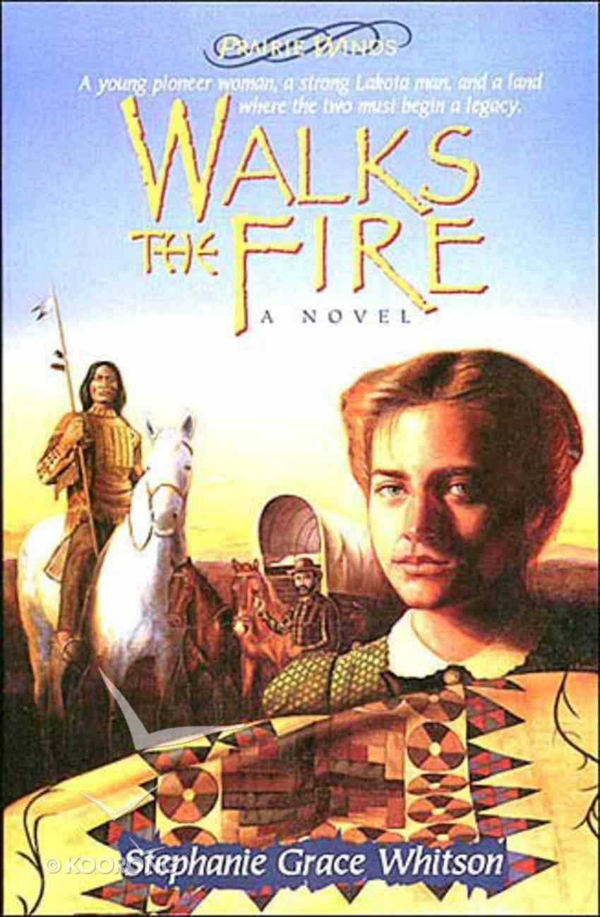 Walks the Fire (#01 in Prairie Winds Series) Paperback