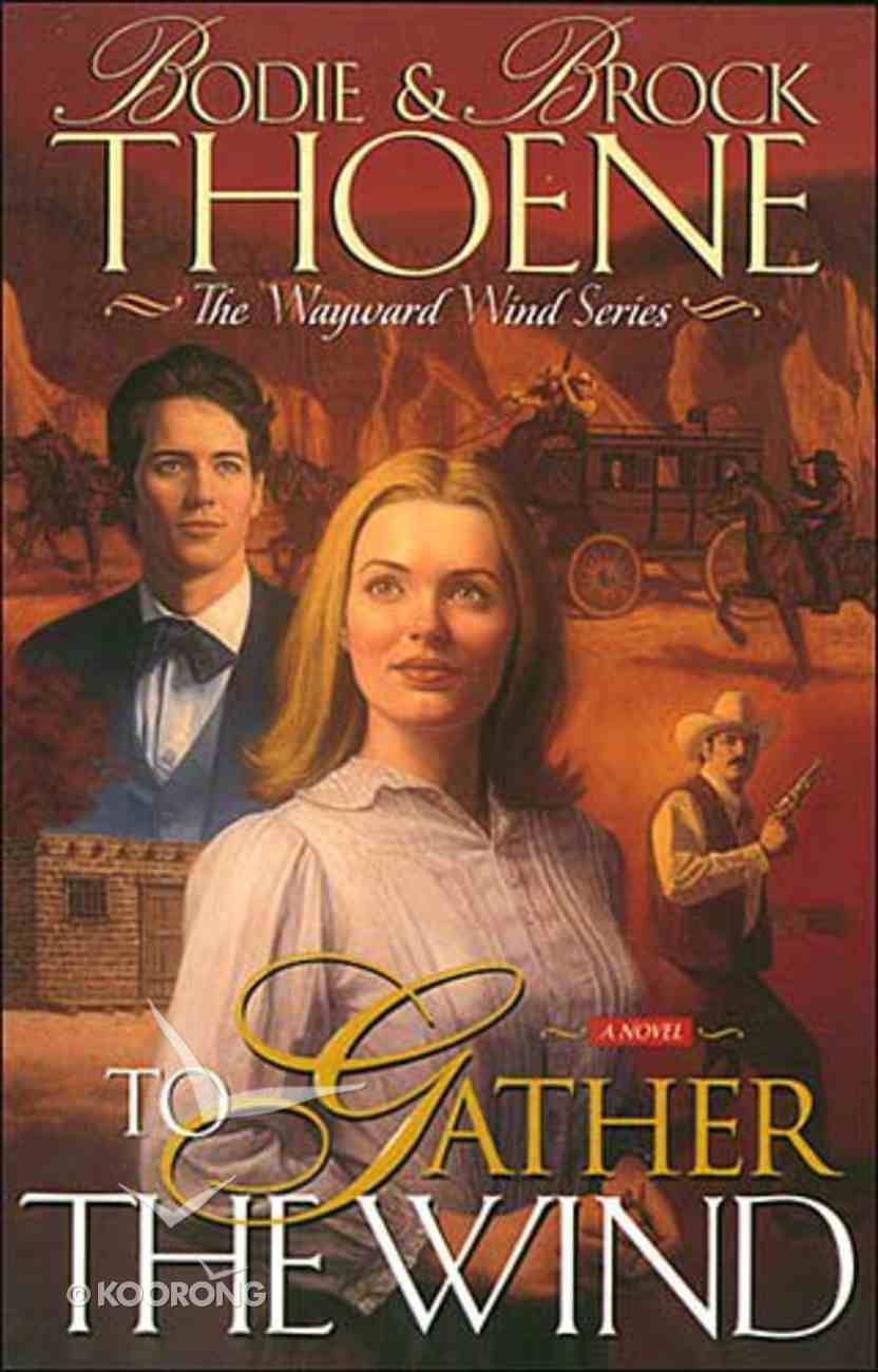 To Gather the Wind (#02 in Wayward Wind Series) Paperback