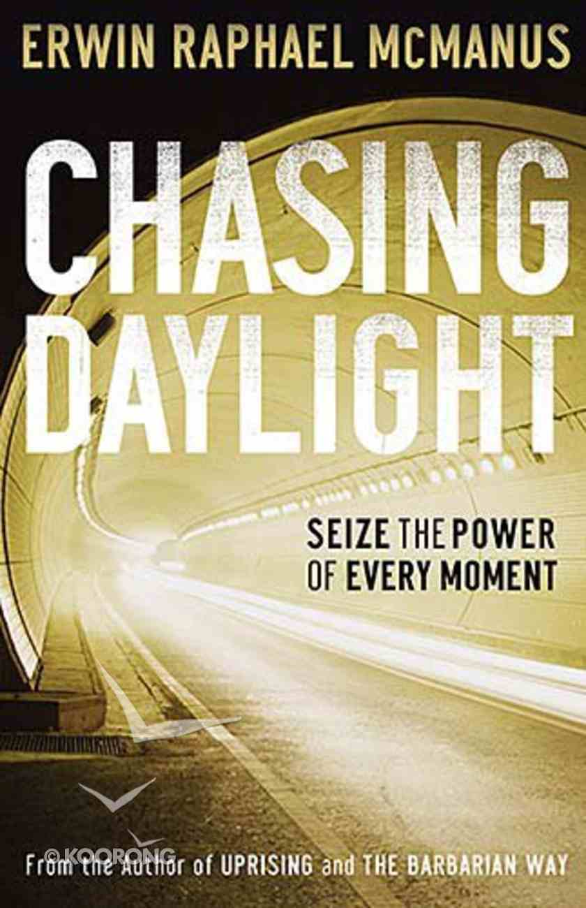 Chasing Daylight: Seize the Power of Every Moment Paperback
