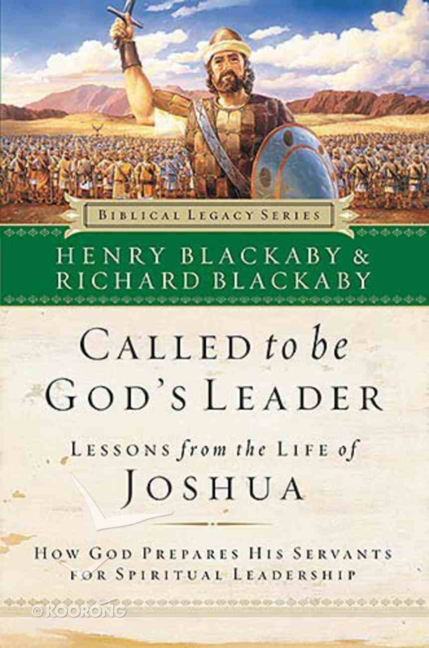 Called to Be God's Leader (Joshua) (Biblical Legacy Series) Paperback