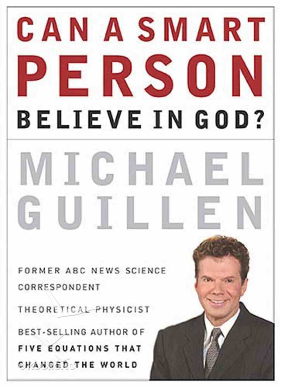 Can a Smart Person Believe in God? Paperback