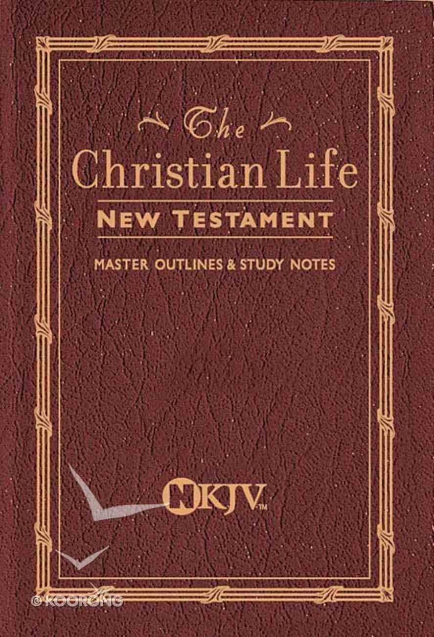 NKJV Christian Life New Testament Burgundy Paperback