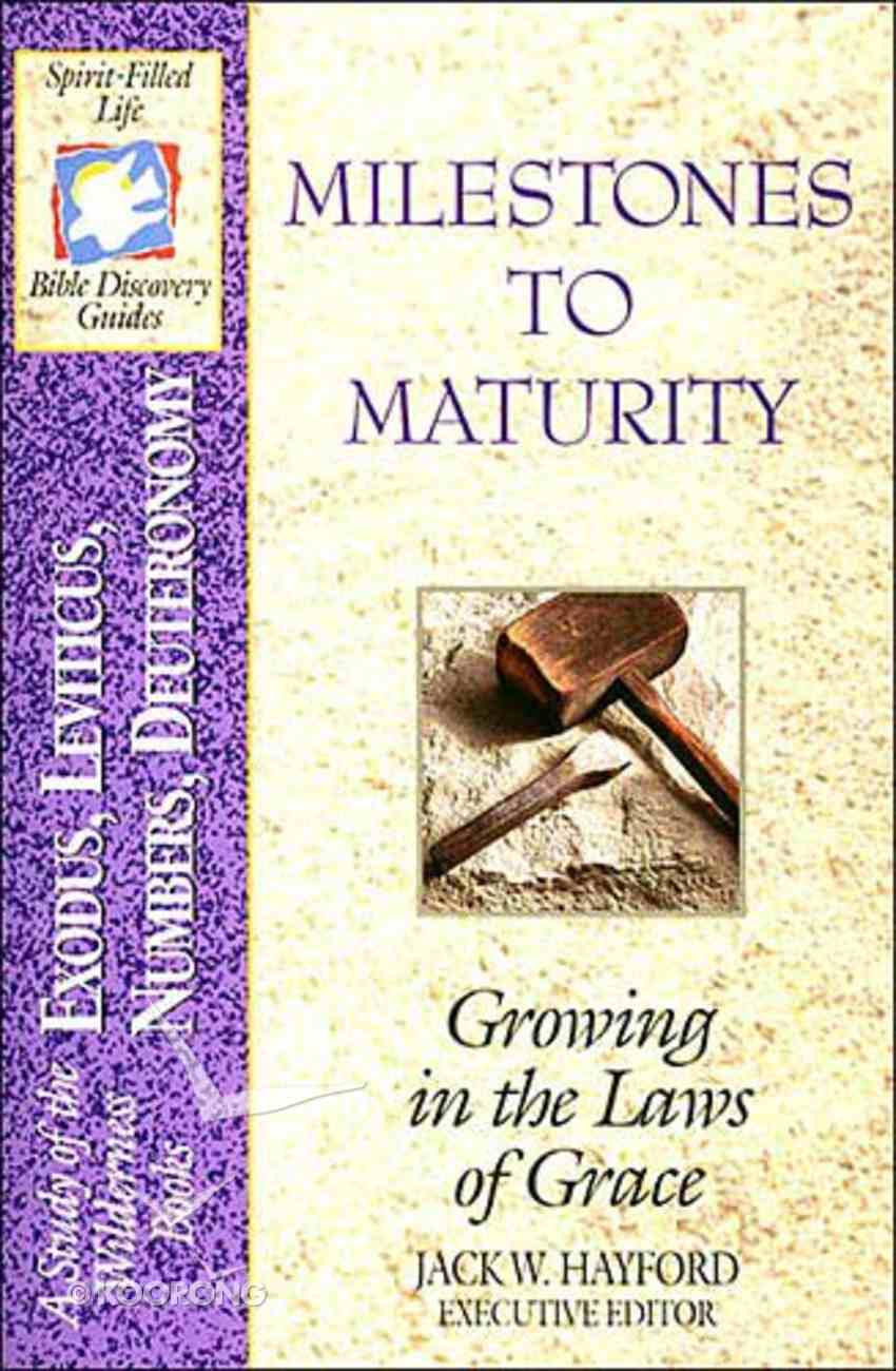 Sflb #02: Milestones to Maturity (Spirit Filled Life Bible Discovery) (Exodus to Deuteronomy) (#02 in Spirit-filled Life Bible Discovery Guide Series) Paperback