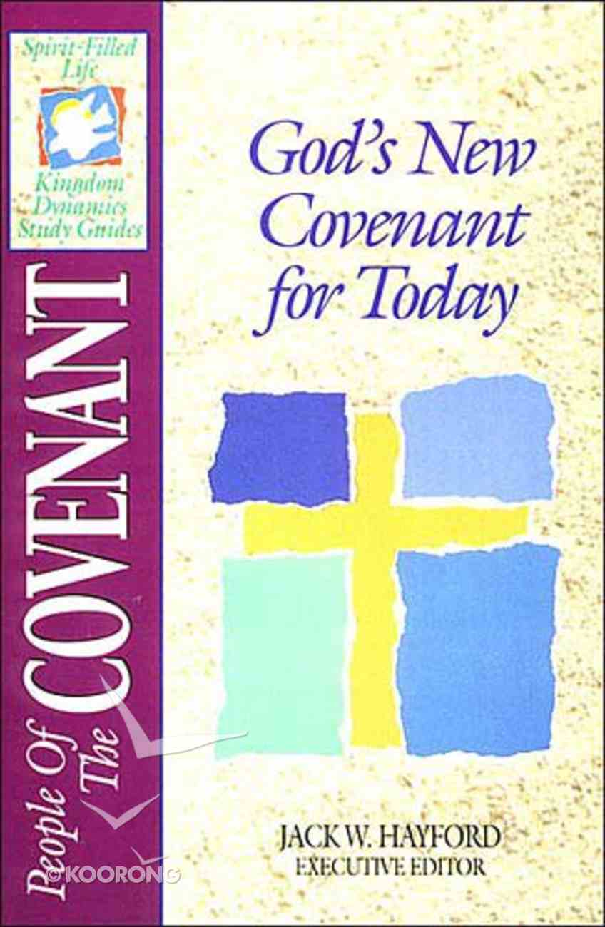 Sflk: People of the Covenant (Spirit-filled Living Kingdom Dynamics Study Guide Series) Paperback