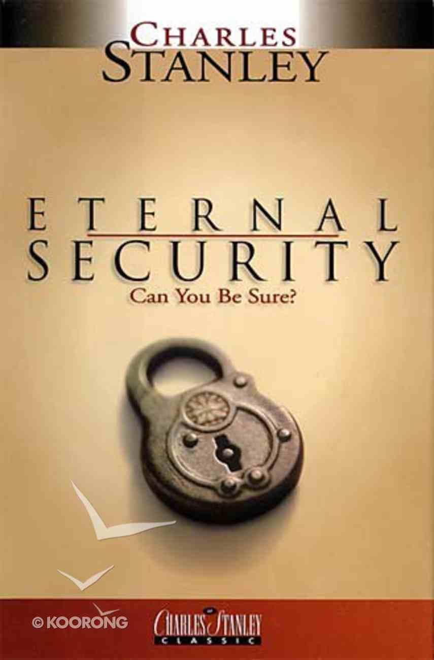 Eternal Security (Charles Stanley Discipleship Series) Hardback