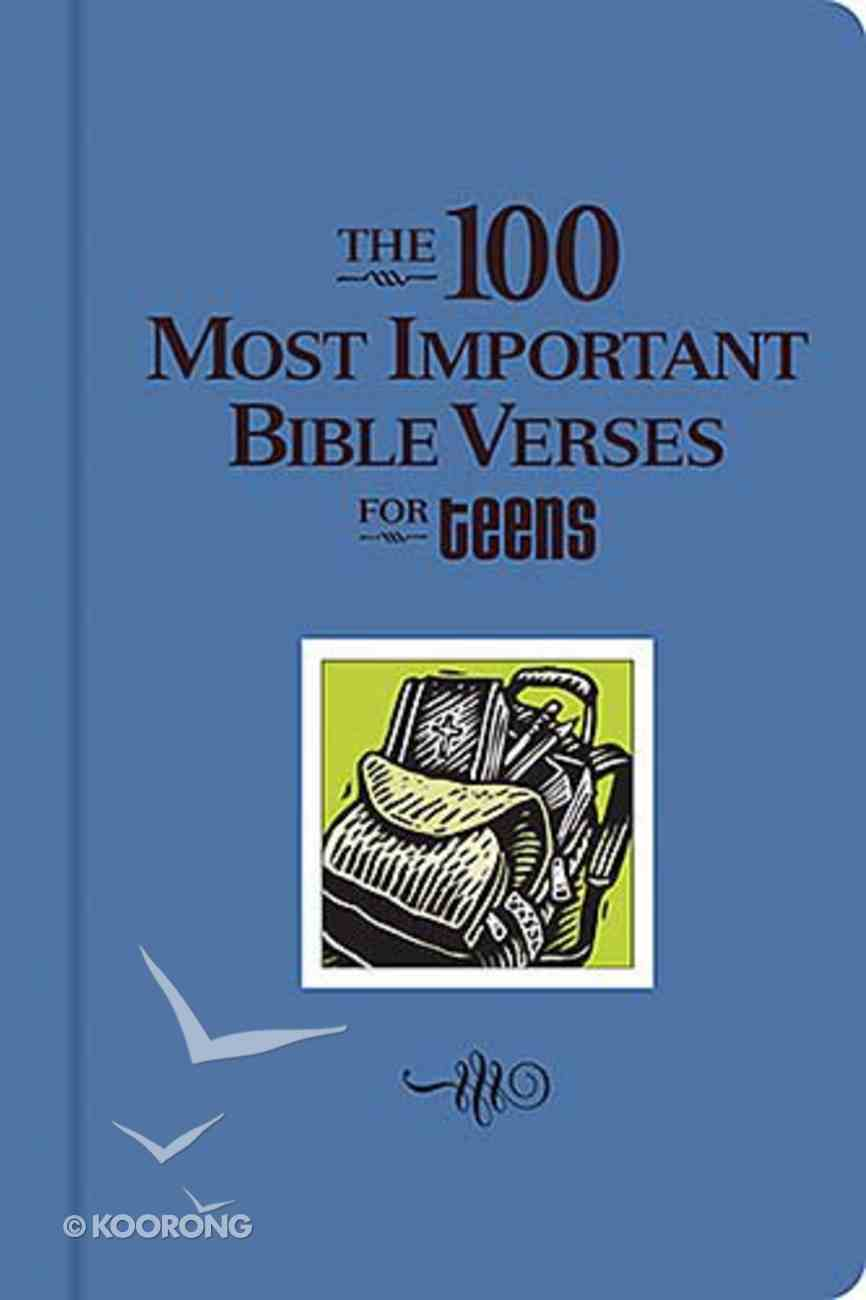 The 100 Most Important Bible Verses For Teens Hardback