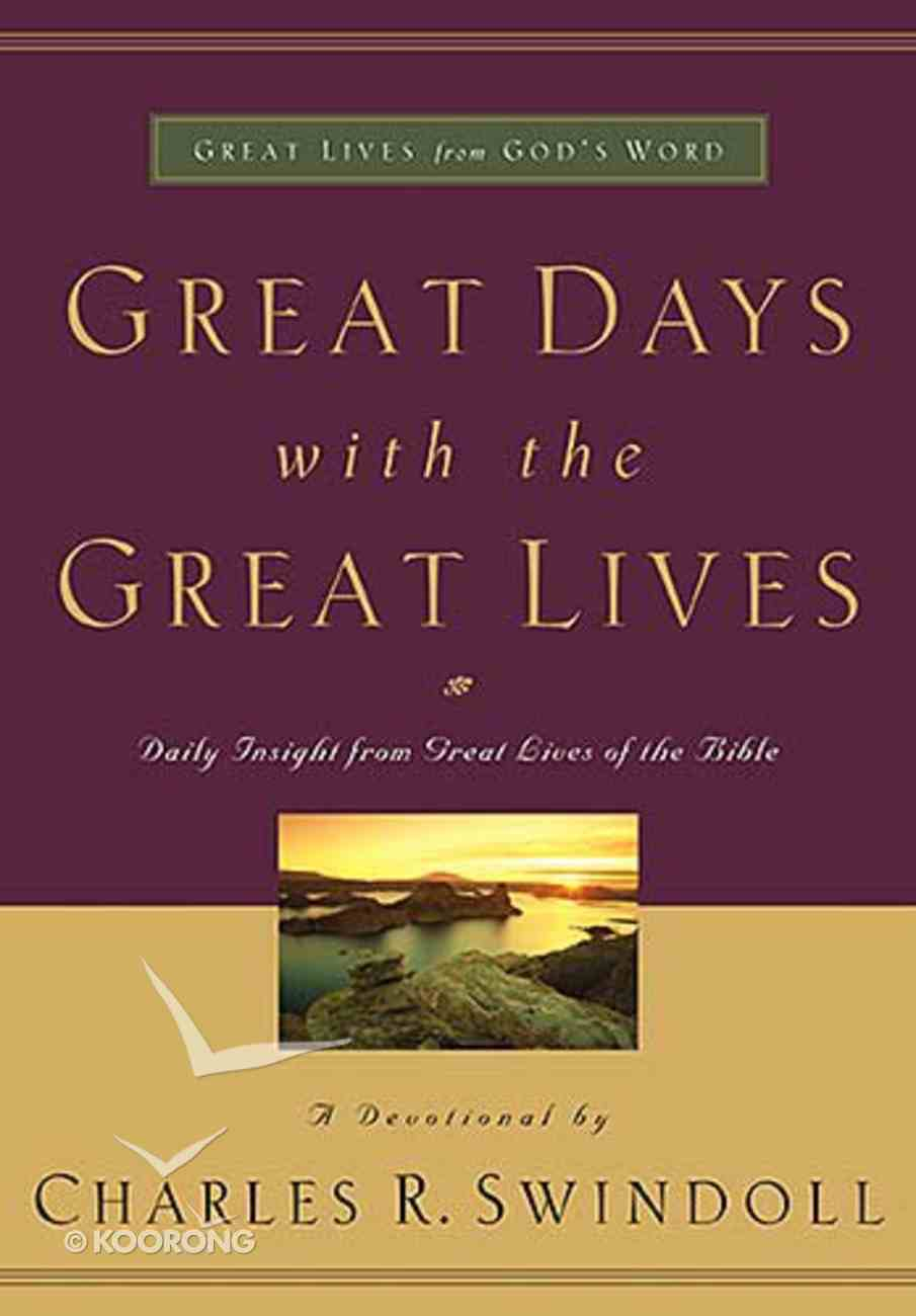 Great Days With the Great Lives (Great Lives From God's Word Series) Hardback