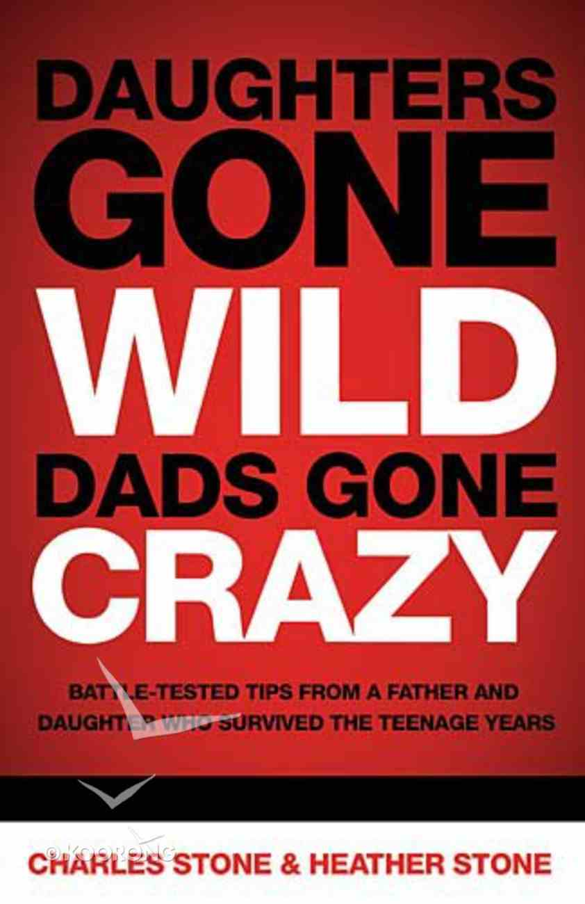 Daughters Gone Wild, Dads Gone Crazy Paperback