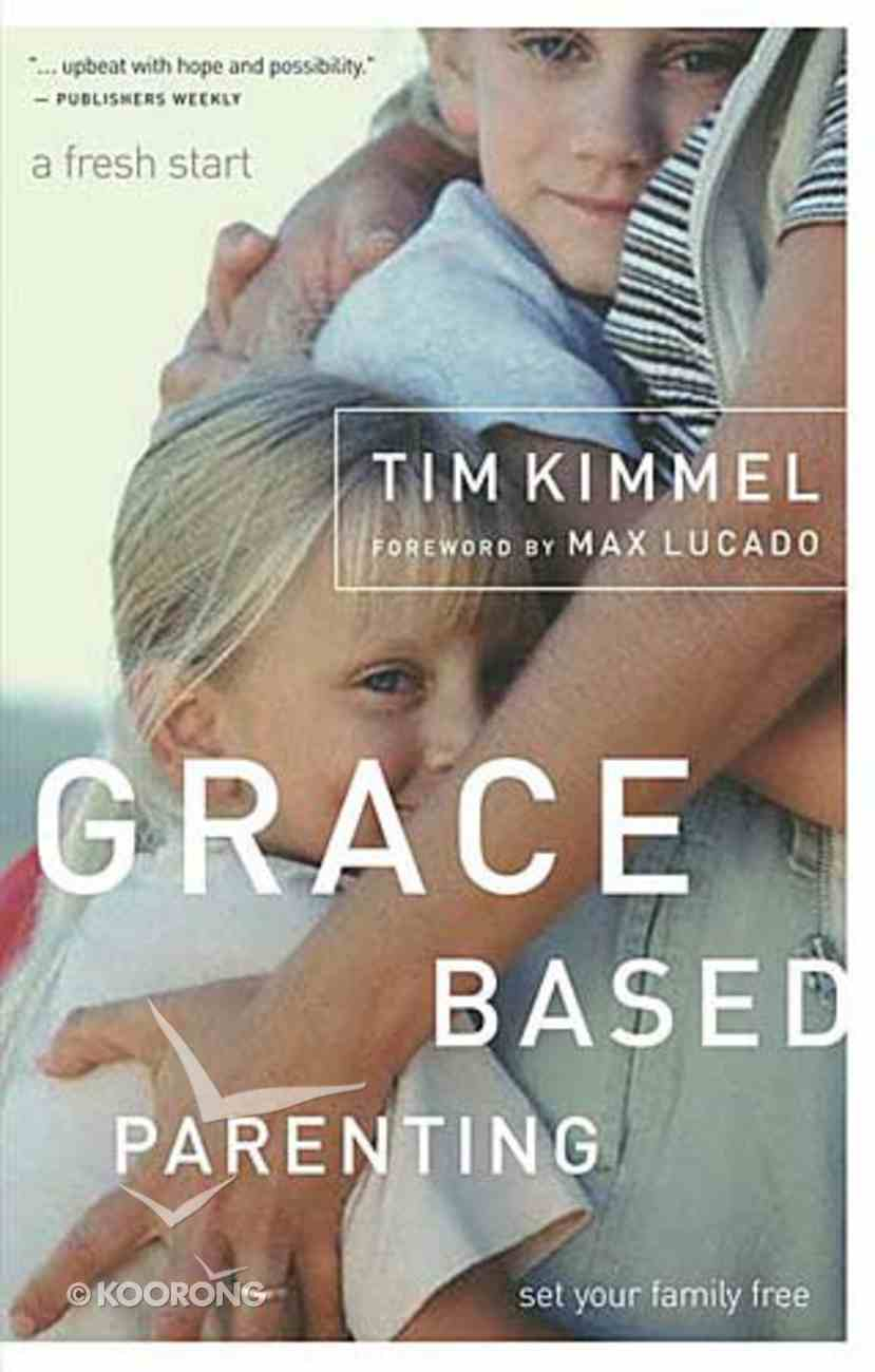 Grace Based Parenting (#01 in Grace Based Parenting Series) Paperback