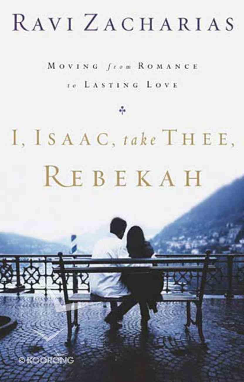 I, Isaac, Take Thee, Rebekah Paperback
