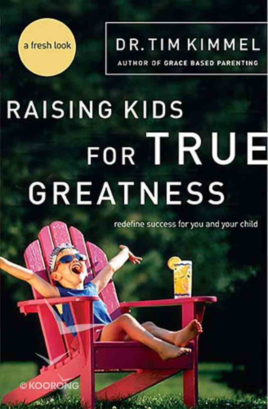 Gbp #03: Raising Kids For True Greatness Paperback