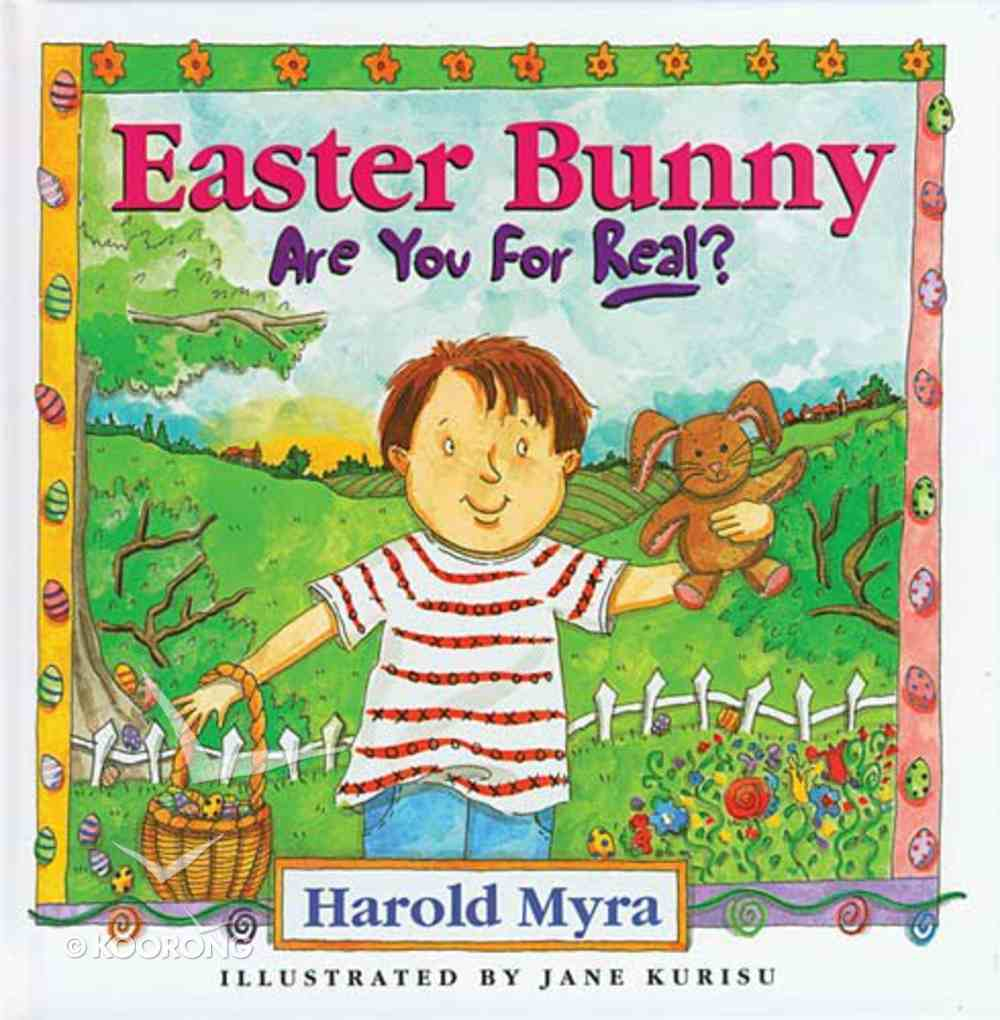Easter Bunny, Are You For Real? Hardback