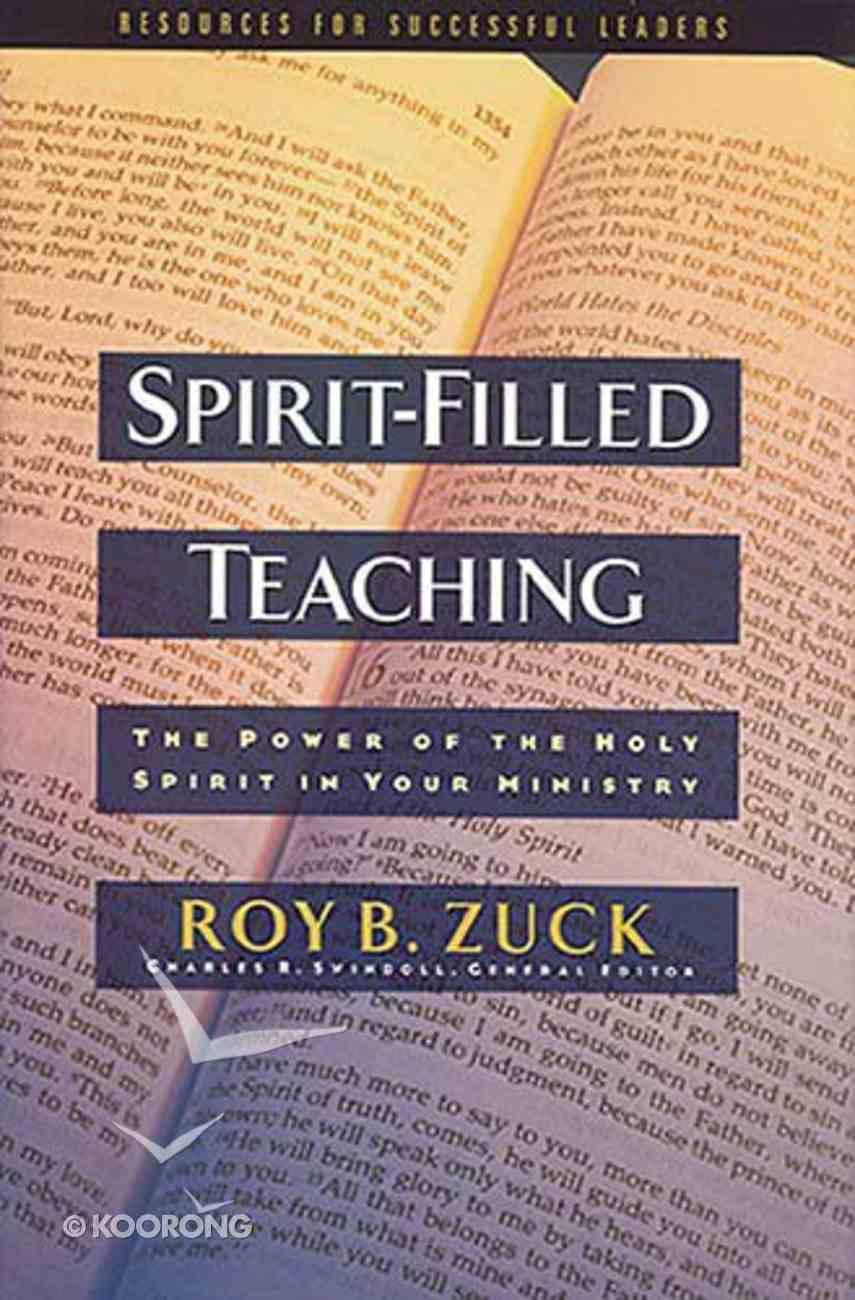 Spirit-Filled Teaching (Swindoll Leadership Library Series) Hardback