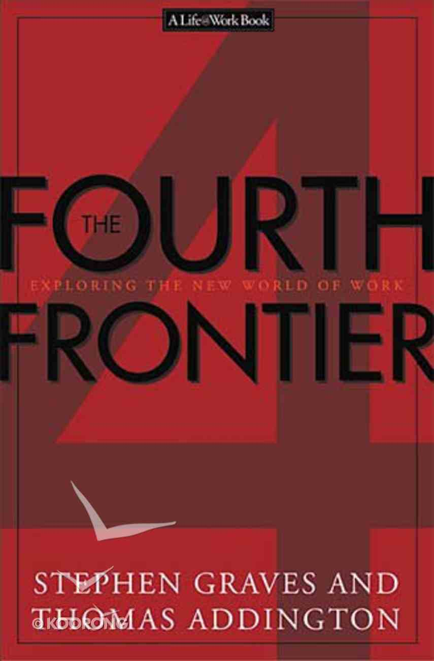 The Fourth Frontier (Life@work Series) Hardback