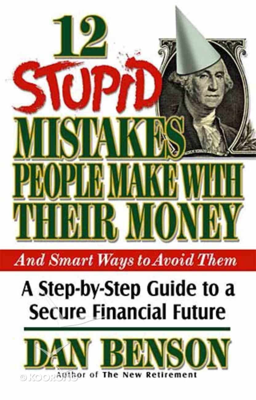 12 Stupid Mistakes People Make With Their Money Hardback