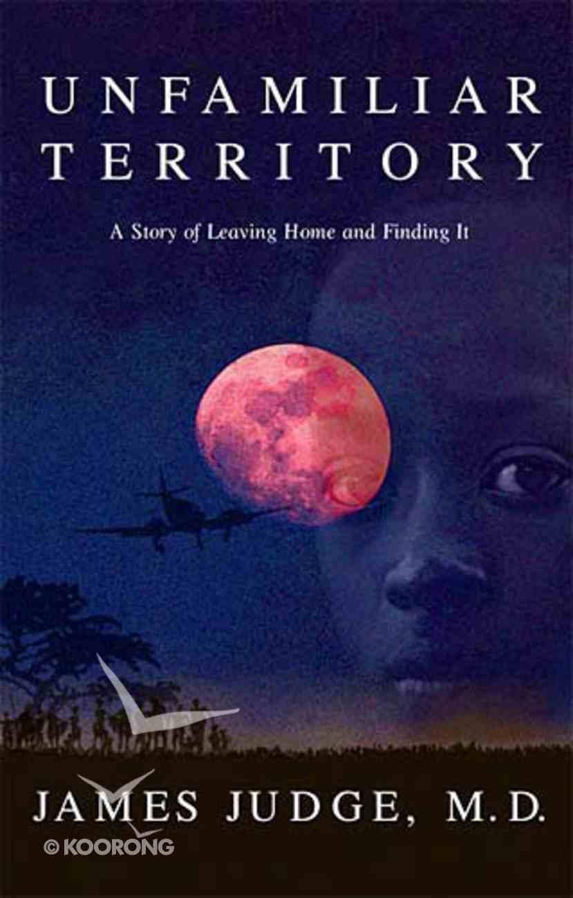 Unfamiliar Territory Paperback