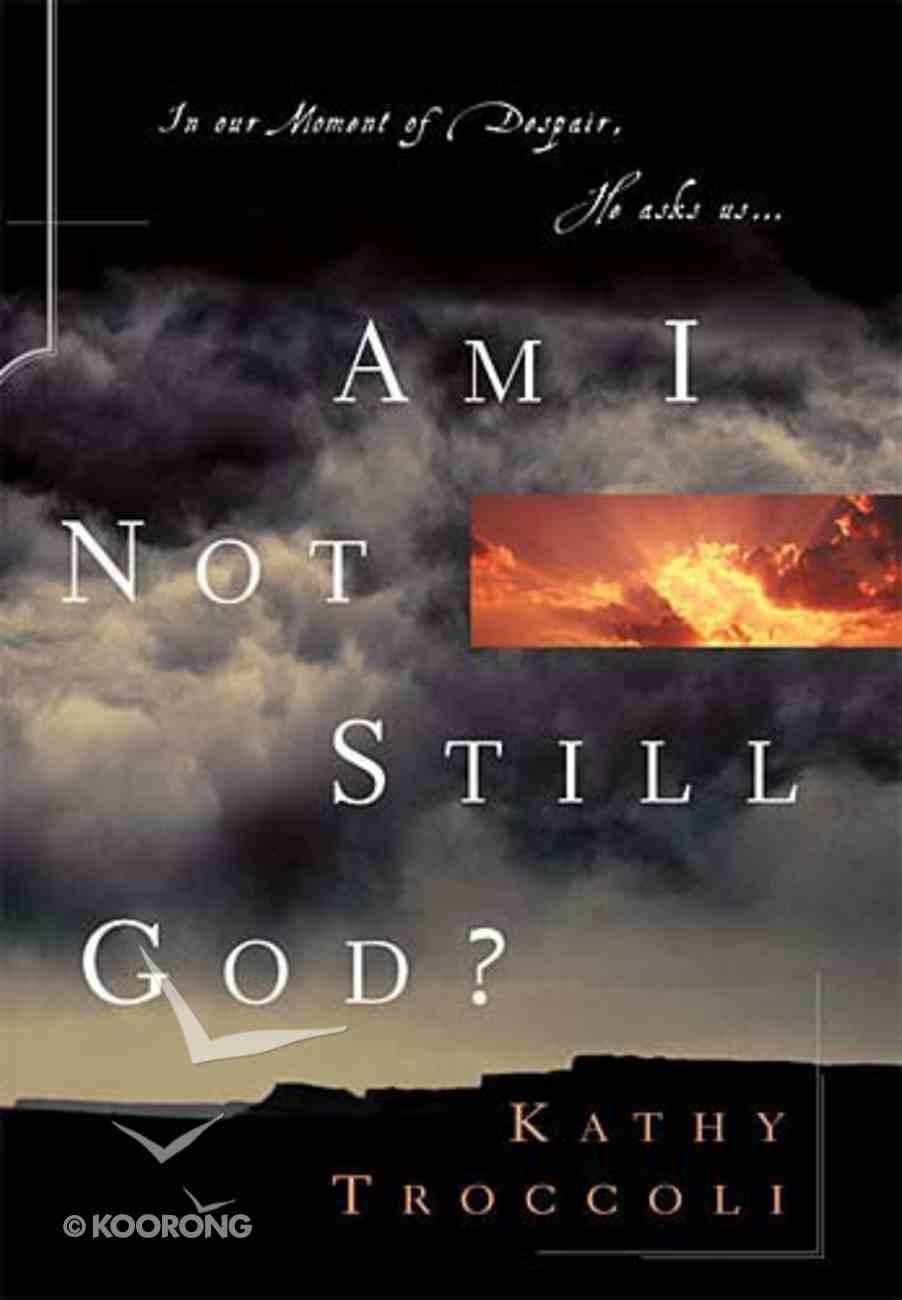 Am I Not Still God? Hardback
