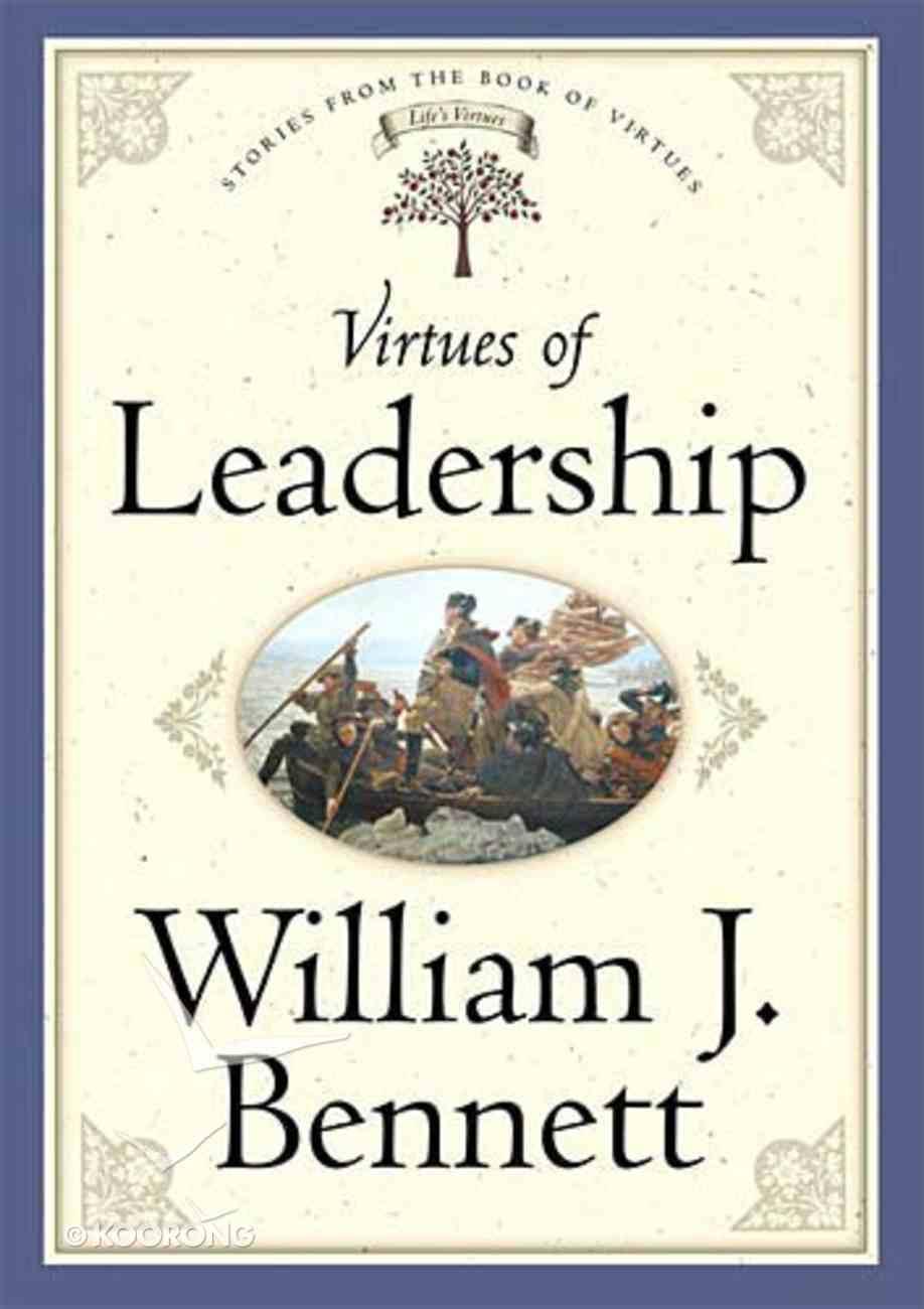Life's Virtues: Virtues of Leadership Hardback