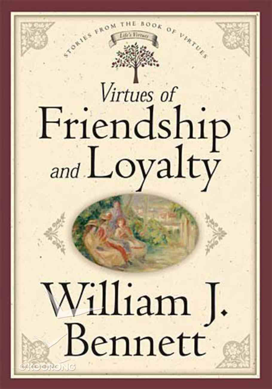 Virtues of Friendship and Loyalty Hardback