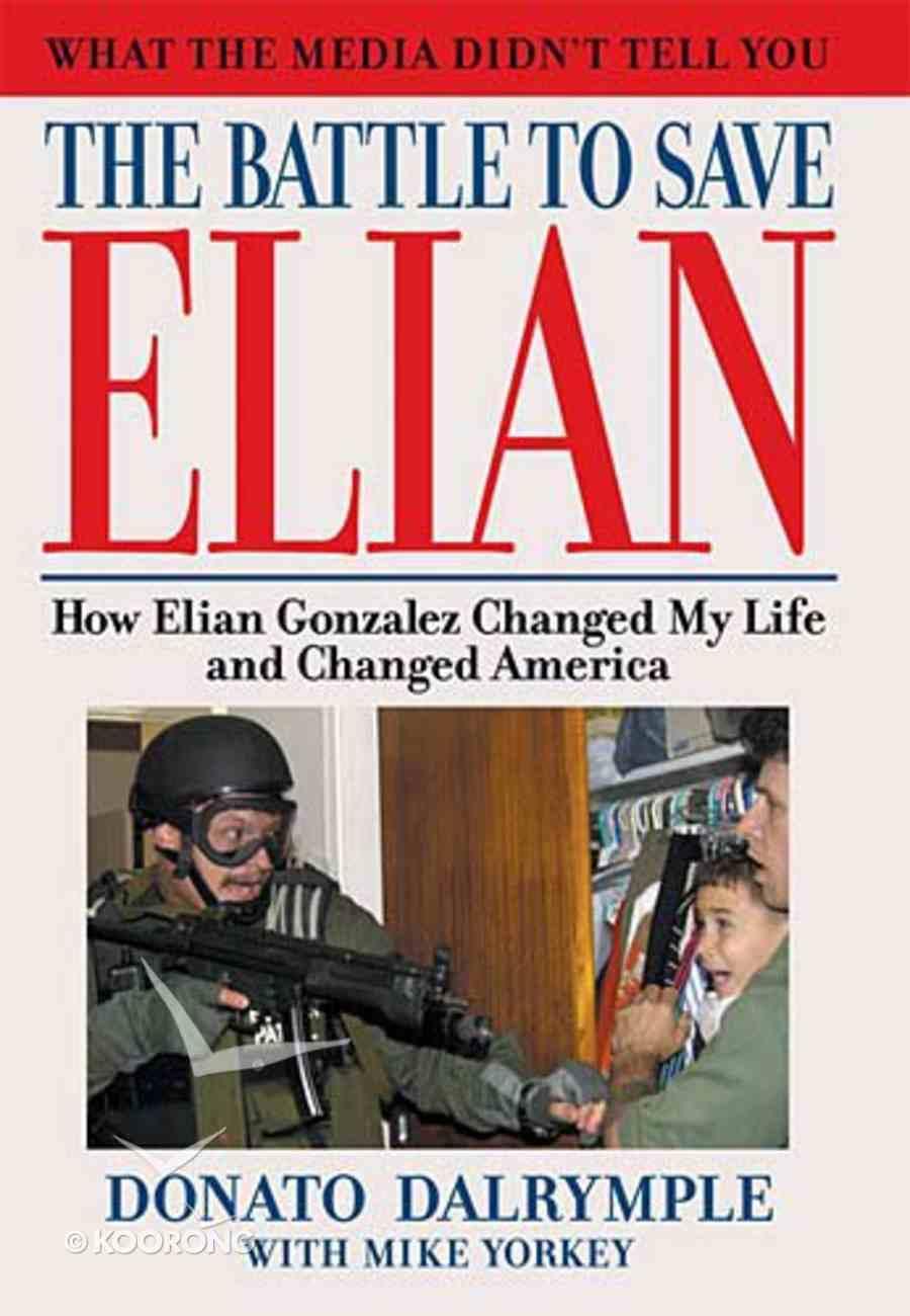 The Battle to Save Elian Hardback