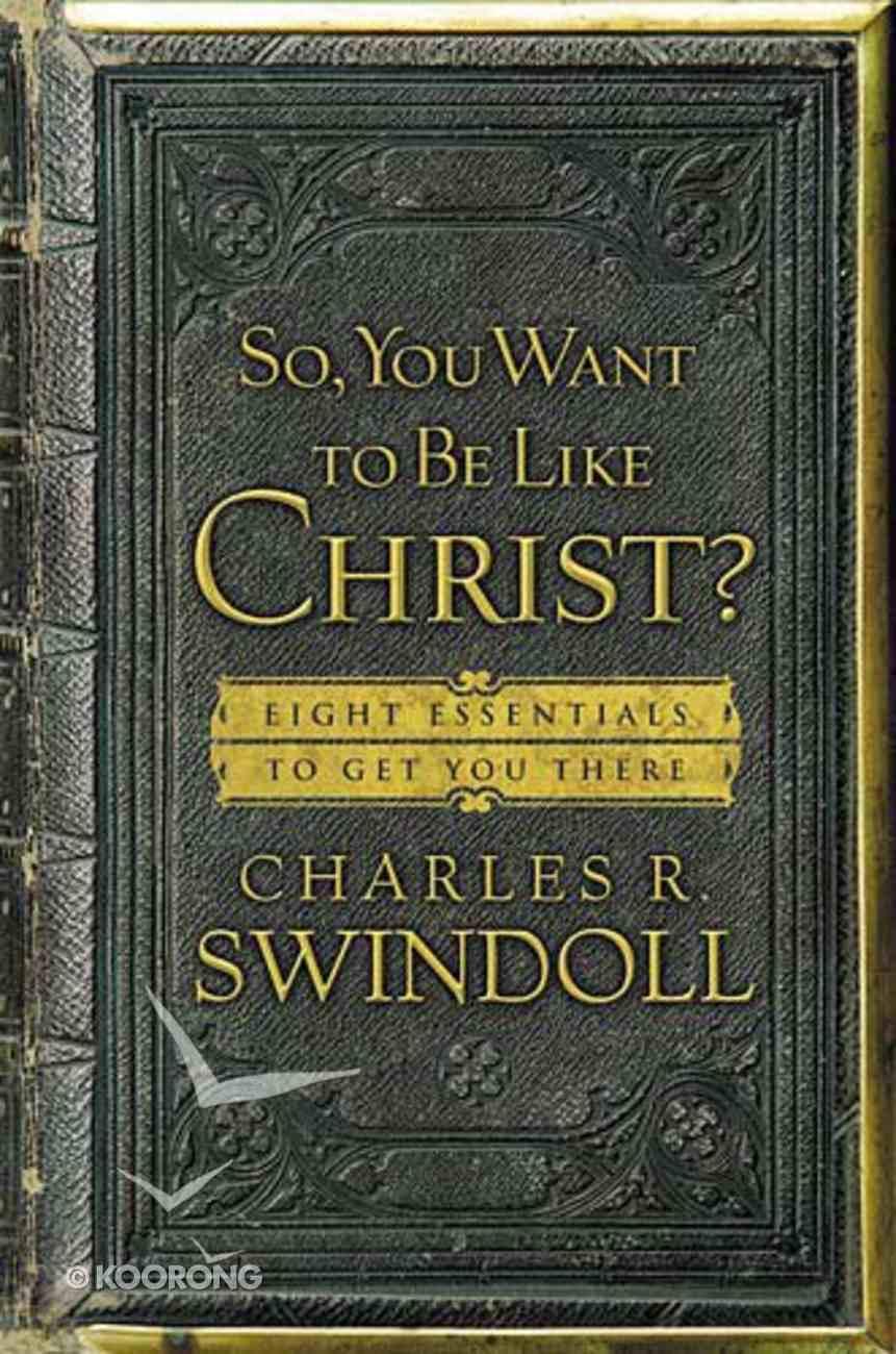 So, You Want to Be Like Christ? Hardback
