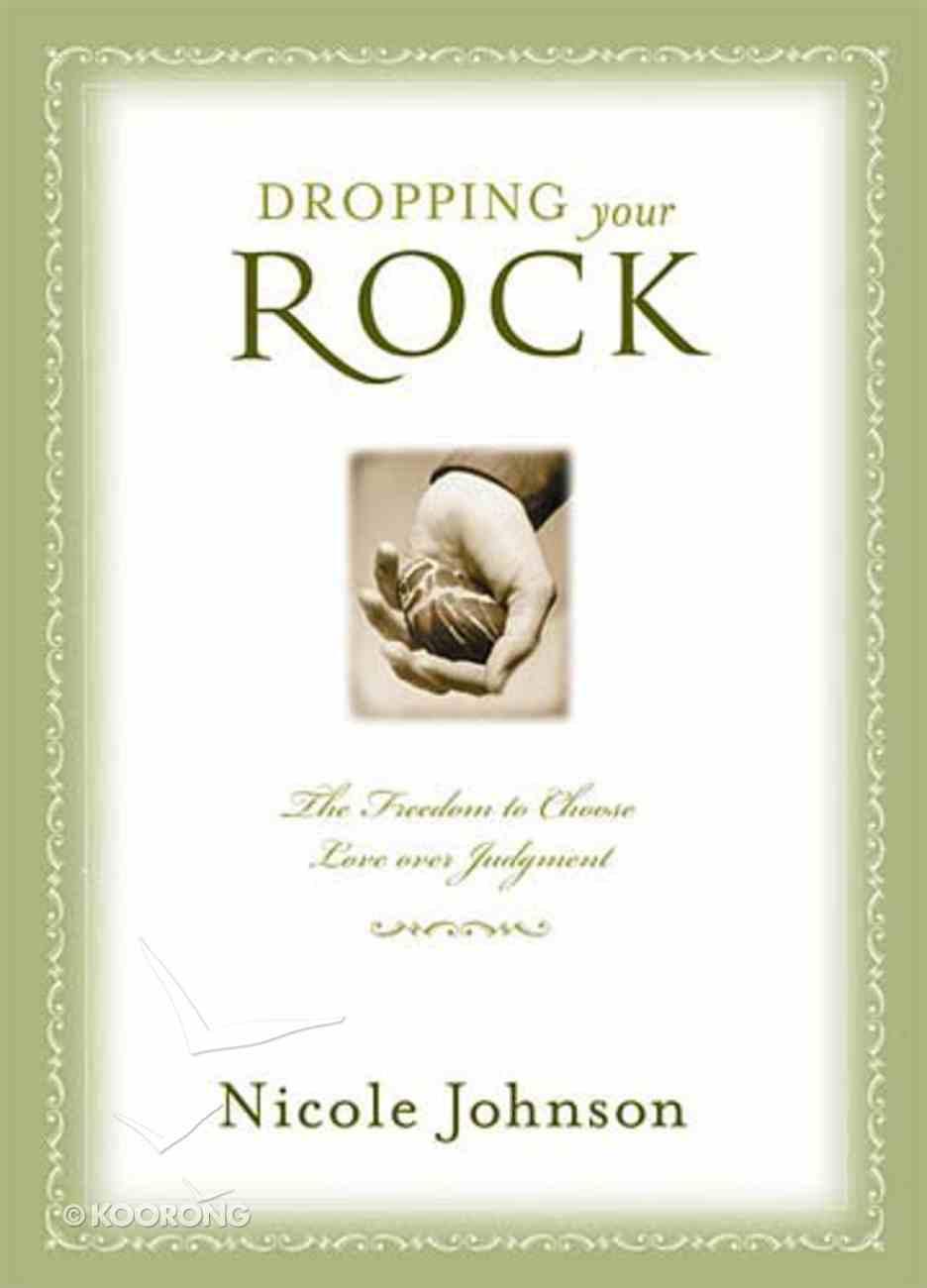 Faith/Hope/Love Trilogy: Dropping Your Rock Hardback